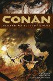 Conan Zrozen na bitevním poli - Kurt Busiek, Ruth Greg