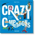 Crazy Competitions: 100 Weird and Wonderful Rituals from Around the World - Julius Wiedemann, Nigel Holmes