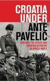 Croatia Under Ante Pavelic : America, the Ustase and Croatian Genocide in World War II - McCormick Robert B.