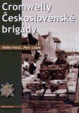 Cromwelly československé brigády - Vilém Fencl,Petr Lošek,