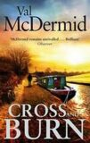 Cross and Burn - Val McDermidová