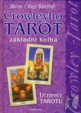 Crowleyho tarot - základní kniha - učebnice tarotu - Hajo Banzhaf, C. F. Frey Akron