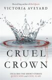 Cruel Crown: Two Red Queen Novellas : Queen Song & Steel Scars - Victoria Aveyardová