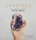 Crystals: The modern guide to crystal healing - Yulia Van Doren