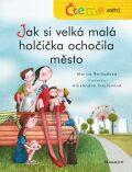 Čteme sami – Jak si velká malá holčička ochočila město - Marija Beršadskaja