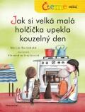 Čteme sami – Jak si velká malá holčička upekla kouzelný den - Marija Beršadskaja