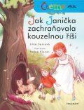 Čteme spolu – Jak Janička zachraňovala kouzelnou říši - Jitka Saniová