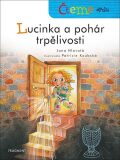 Čteme spolu Lucinka a pohár trpělivosti - Jana Hlavatá