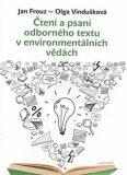 Čtení a psaní odborného textu v environmentálních vědách - Jan Frouz,Olga Vindušková,