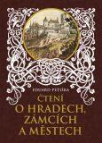 Čtení o hradech, zámcích a městech - Eduard Petiška, ...