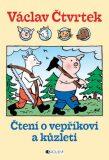 Čtení o vepříkovi a kůzleti - Václav Čtvrtek, ...