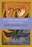 Čtyři dohody – pracovní kniha - Don Miguel Ruiz, ...