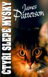 Čtyři slepé myšky - James Patterson