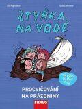 Čtyřka na vodě - Procvičování na prázdniny - Eva Papoušková, ...