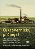Cukrovarnický průmysl - Andrej Tóth,  Aleš Skřivan, ...