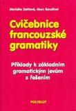 Cvičebnice francouzské gramatiky - Markéta Zettlová, ...