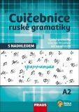 Cvičebnice ruské gramatiky s nadhledem A2 - Sokolova Anastasija, ...