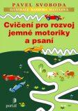 Cvičení pro rozvoj jemné motoriky a psaní - Pavel Svoboda