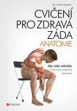 Cvičení pro zdravá záda ANATOMIE - dr. Philip Striano