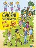 Cvičení s říkankou pro malé děti - Miroslav Růžek, ...