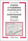 Cvičení z pozemního stavitelství pro 1. a 2. ročník Konstrukční cvičení - Jan Novotný