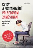 Cviky a protahování při sedavém zaměstnání - První pomoc při bolesti zad - Frank Thömmes