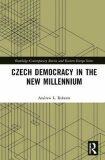 Czech Democracy in the New Millennium - Andrew Roberts