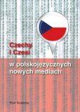 Czechy i Czesi w polskojezycznych nowych mediach - Piotr Szalasny