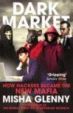 DarkMarket : CyberThieves - Misha Glenny