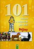 Dějiny - 101 otázek a odpovědí pro děti - Koniasch Latin Press