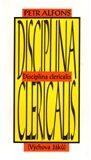 Disciplina Clericalis – (Výchova žáků) - Petr Alfons