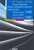Dvojí identita Klubu angažovaných nestraníků – Před invazí 1968 a po pádu komunismu 1989 - Jiří Suk, Jiří Hoppe