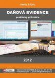 Daňová evidence - praktický průvodce 2012 - Pavel Štohl