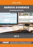 Daňová evidence - praktický průvodce 2013 - Pavel Štohl