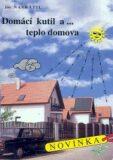 Domácí kutil a... teplo domova - Jan Navrátil