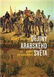 Dějiny arabského světa – od 7. století po současnost - Albert Hourani