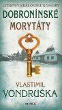 Dobroninské morytáty - Letopisy královské komory 11. díl - Vlastimil Vondruška