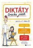 Diktáty trochu jinak pro 6. a 7. třídu ZŠ - Martina Chloupková, ...