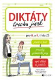 Diktáty trochu jinak pro 8. a 9. třídu ZŠ - Martina Chloupková, ...