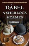 Ďábel a Sherlock Holmes - David Grann