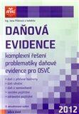 Daňová evidence 2012 – Komplexní řešení problematiky daňové evidence - Jana Pilátová