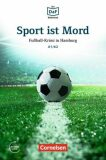 DaF Bibliothek A1/A2: Sport ist Mord: Fußball-Krimi in Hamburg + Mp3 - Roland Dittrich