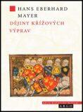 Dějiny křížových výprav - Hans Eberhard Mayer
