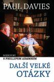 Další velké otázky - Rozhovory s Phillipem Adamsem - Paul A. Davies