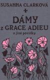 Dámy z Grace Adieu - Susanna Clarková, Charle Vess