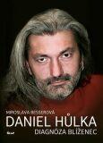 Daniel Hůlka Diagnóza Blíženec - Miroslava Besserová