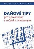 Daňové tipy - Miloslav Hnátek