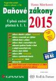 Daňové zákony 2015 - Úplná znění platná k 1. 1. 2015 - Hana Marková