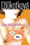 Dar jitra prvého - Jarmila Loukotková