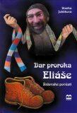 Dar proroka Eliáše  - židovské pověsti - Blanka Jehlíková